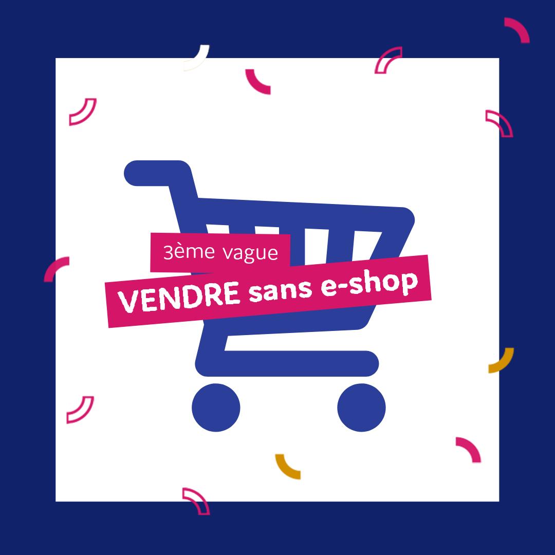 [#COVID] 5 astuces pour vendre sur le web sans e-shop